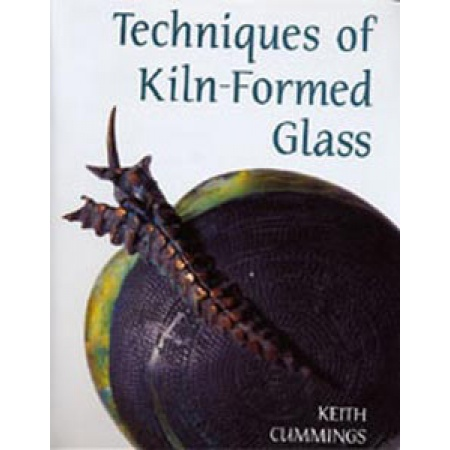 Techniques of Kiln-formed Glass / Keith Cummings