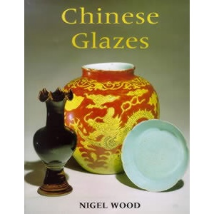 Chinese Glazes / Nigel Wood