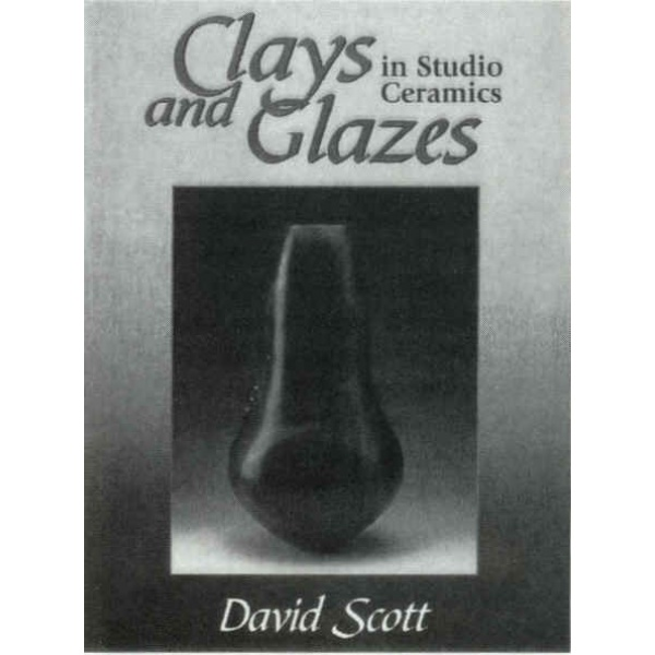 Clays and Glazes  in Studio Ceramics / David Scott