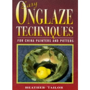 Easy Onglaze Techniques / Heather Tailor