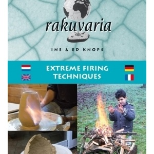Rakuvaria Extreme Firing Techniques / Ine and Ed Knops